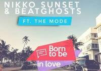 Nikko Sunset & BeatGhosts feat The Mode - Born to be in love (lyric video) / Νέο τραγούδι!