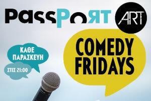Comedy Fridays  στο  PassPort Art (Διαγωνισμός - Προσκλήσεις)!