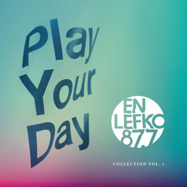 Play Your Day EN LEFKO 87,7 COLLECTION VOL.1