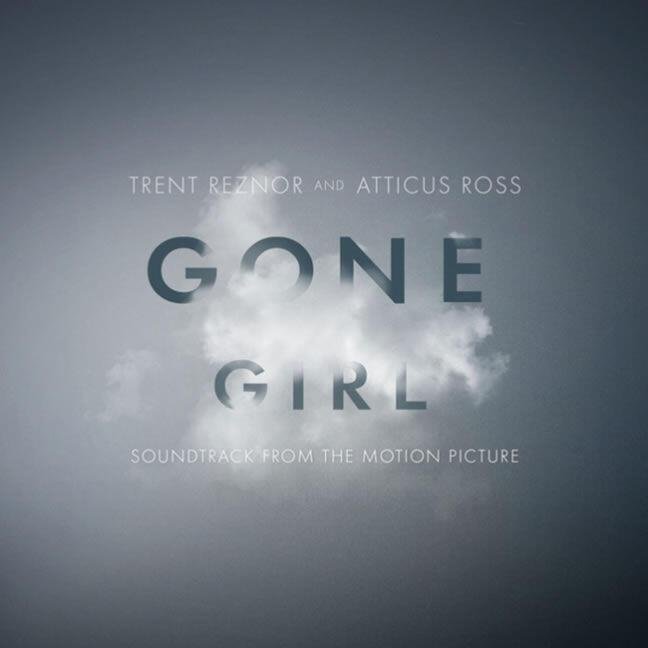 Trent Reznor & Atticus Ross Gone Girl Soundtrack
