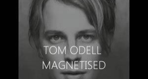 Tom Odell - Magnetised (video clip) / Νέο τραγούδι!