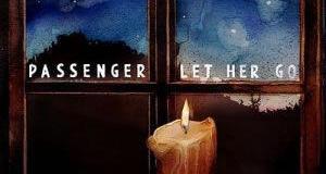 Passenger - Let Her Go!